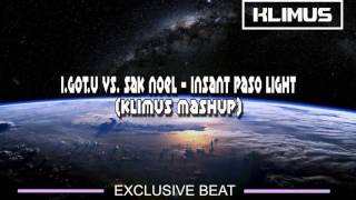 I.GOT.U vs. Sak Noel - Instant Paso Light (Klimus Mashup)