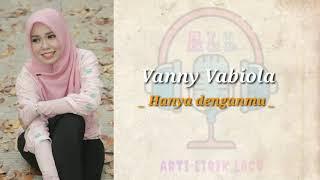 Download lagu Hanya Denganmu Vanny Vabiola Lagu By All Arti Lagu