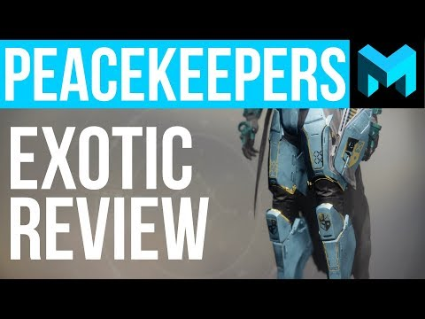 Destiny 2 PeaceKeepers Exotic Review