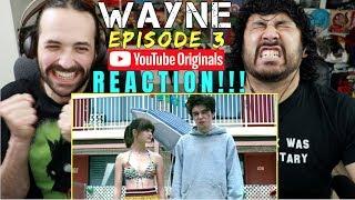 WAYNE | Ep 3: