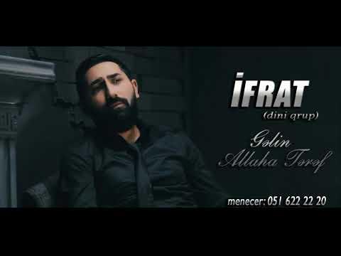 İfrat ft Dini Qrup - Gəlin Allaha Tərəf / 2013