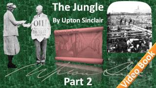Part 2 - The Jungle Audiobook by Upton Sinclair (Chs 04-07)(, 2011-12-06T23:28:51.000Z)