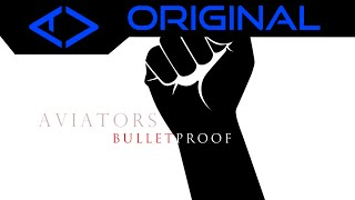Aviators - Bulletproof