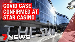 Coronavirus: Fears after case confirmed at Sydney's Star Casino | 7NEWS