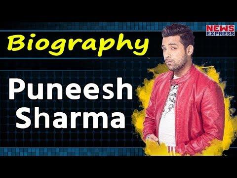 Bigg Boss 11 में Playboy की Image वाले Puneesh Sharma की Biography