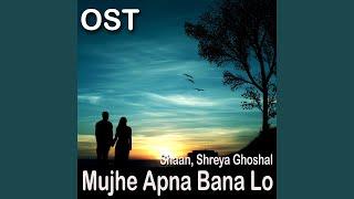 "Mujhe Apna Bana Lo (From ""Mujhe Apna Bana Lo"")"