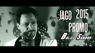Baljit Sandhu - JAAGO 2015 PUNJABI SONG PROMO -- ||JANUARY 9!||