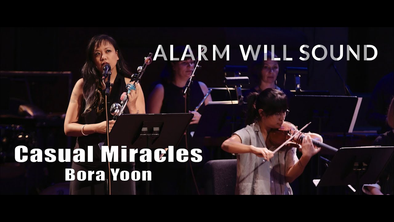 """Casual Miracles"" performed by Bora Yoon and Alarm Will Sound"