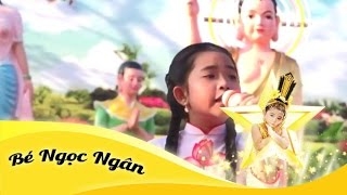 Mừng Ngày Phật Đản Sanh || Bé Ngọc Ngân