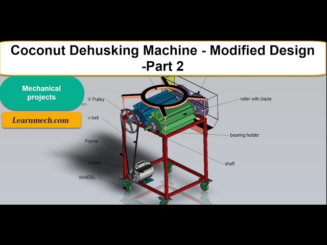 Coconut Dehusking machine | Modified Design - Part 2 |  Mechanical project
