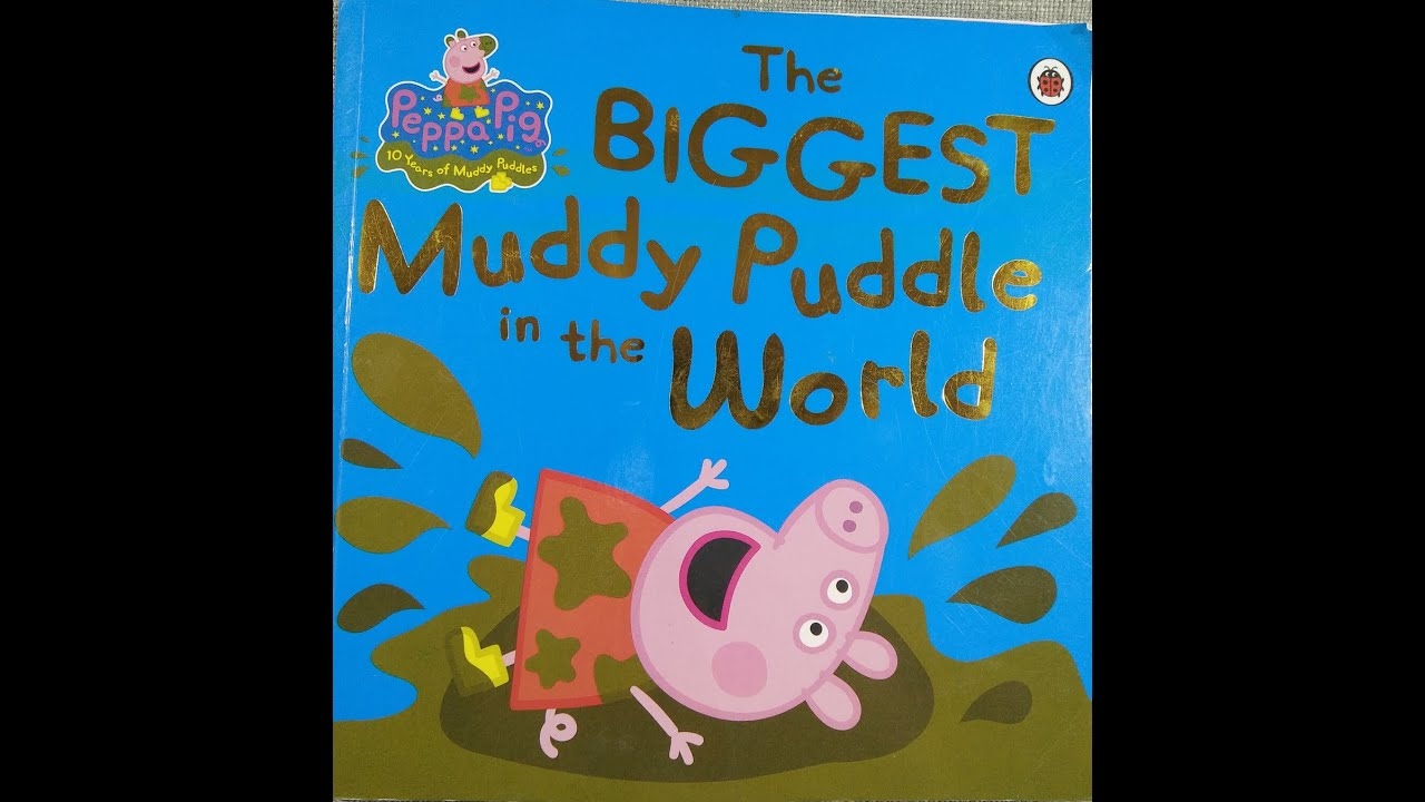 peppa pig the biggest muddy puddle in the world book youtube