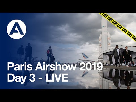 Paris Airshow 2019: Day 3 - LIVE
