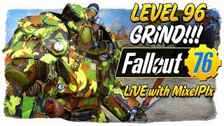 Level 96 Grind CONTINUES /w MixelPlx - 10k Milestone!! - Fallout 76 LIVE🔴