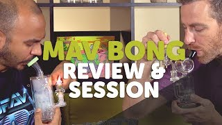MAV Bongs Review and Session
