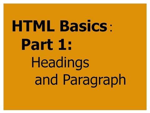 HTML Basics: Part 1: Headings And Paragraph