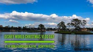 Disney World Christmas Vlog Day 3: The World Showcase with @the_disneytraveler