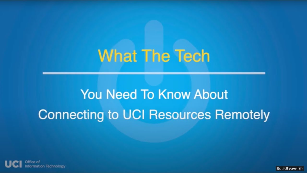 What The Tech You Need To Know: About UCI's Remote Resources