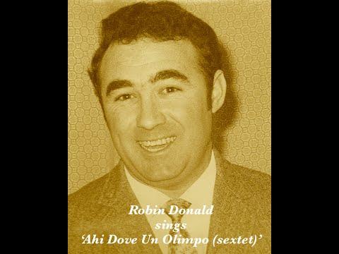 Robin Donald sings Ahi Dove Un Olimpo (Sextet)