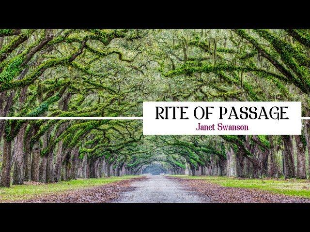 Rite of Passage - Janet Swanson - 05/19/19