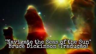 Bruce Dickinson - Navigate The Seas Of The Sun (Legendado) thumbnail