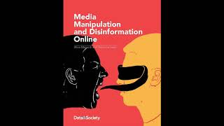 Media Manipulation and Disinformation Online: Report Analyzed and Deconstructed