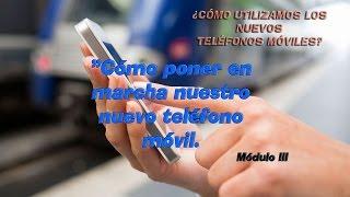 ¿CÓMO UTILIZAMOS LOS NUEVOS TELÉFONOS MÓVILES? Módulo III.
