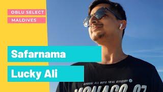 Safarnama   Lucky Ali   Oblu Select   Maldives   (Rakshit Sharma) [2020]   The Acoustic Show