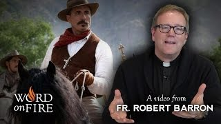 "Fr. Robert Barron on ""For Greater Glory"""