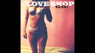 Love Shop - Love Goes On Forever