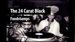 The 24 Carat Black - Foodstamps