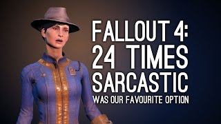 Fallout 4 24 Sarcastic Lines That Make Sarcastic Our Favourite Fallout 4 Dialogue Option