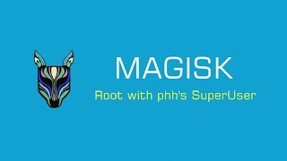 "Magisk Root by ""topjohnwu"", What To Install And How To Use It."