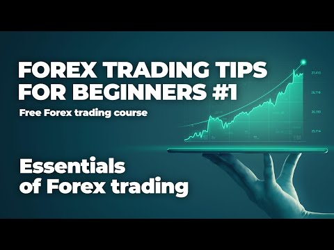 forex-trading-tips-for-beginners-#1-||-essentials-of-forex-trading