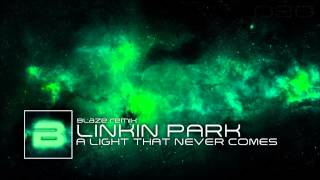 Linkin Park x Steve Aoki - A Light that never comes (Blaze Remix)