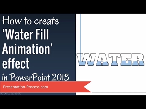 How to Create Water Fill Animation Effect in PowerPoint 2013