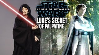 The Rise Of Skywalker Luke's Secret Of Palpatine Revealed & Leaked! (Star Wars Episode 9)