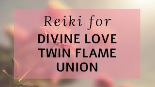 Reiki for Divine Love Twin Flame Union