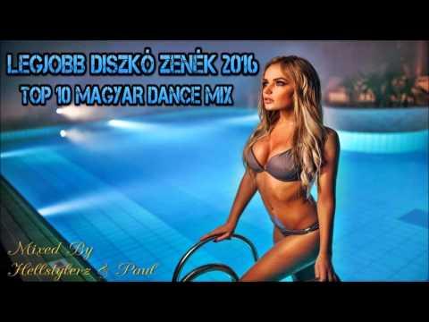 Legjobb Diszkó Zenék 2016 [Top 10] Magyar Dance Mix