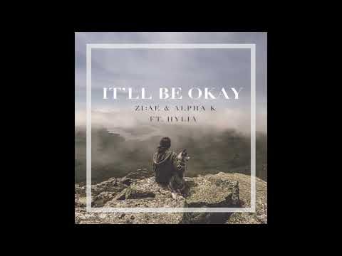 ZI:AE & Alpha K – It'll Be Okay (feat. HYLIA) (Official Audio)