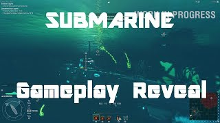 Submarine Gameplay Reveal! - They Are Coming!