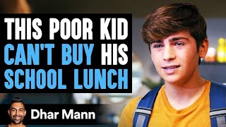 This Poor Kid Can't Buy School Lunch, Ending Is Shocking | Dhar Mann