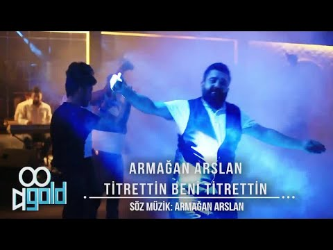 Armağan Arslan - Titrettin Beni Titrettin 2017 - (Official Video)
