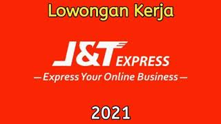 Info Lowongan Pekerjaan Lowongan Kerja Loker Terbaru 2021 J T Express Youtube