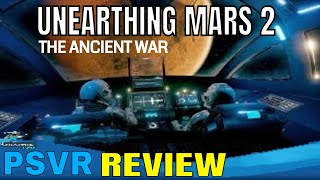Unearthing Mars 2 The Ancient War | PSVR | Review!!!!