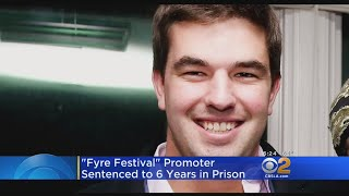 Promoter Of Botched Fyre Festival Sentenced To 6 Years In Prison