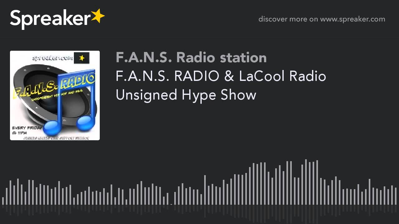 F.A.N.S. RADIO & LaCool Radio Unsigned Hype Show (part 4 of 9)