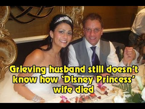 Grieving husband still doesn't know how 'Disney Princess' wife died