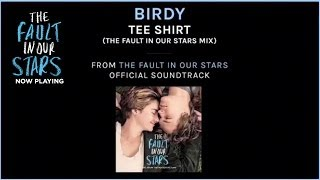 "The Fault In Our Stars | Birdy ""Tee Shirt"" [TFIOS Mix] 