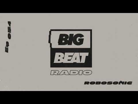 Big Beat Radio: EP #54 - Robosonic (The Golden Hour Mix)