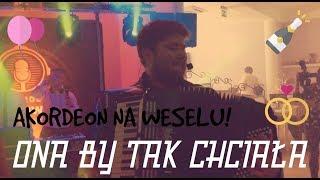 █▬█ █ ▀█▀  ONA BY TAK CHCIAŁA NA WESELU!!! AKORDEON LIVE! 2019